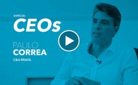 O marketing e o CEO: Paulo Correa, da C&A