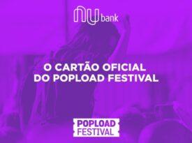 Nubank é o cartão oficial do Popload Festival 2017