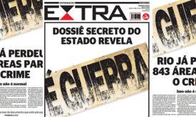 """Extra cria editoria de """"guerra"""" para cobrir crise no Rio"""