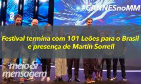 Vídeo: Festival encerra com 101 Leões para o Brasil e presença de Martin Sorrell