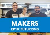 FORMAKERS E10: Futurismo