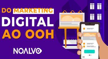Do Marketing Digital ao Out-Of-Home
