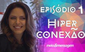 Publicitários & Seus Filhos | EP 1: Hiperconexão