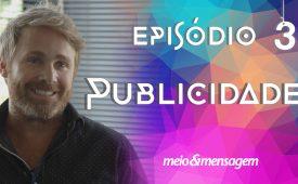 Publicitários & Seus Filhos | EP 3: Publicidade