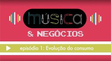 Música & Negócios I EP1: Evolução do consumo