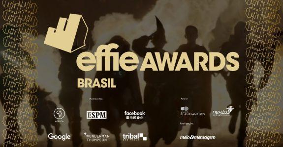 Os destaques do Effie Awards Brasil 2019