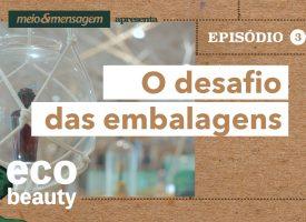 Eco Beauty: O desafio das embalagens