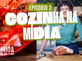 Comida I EP2: Cozinha na mídia
