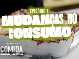 Comida I EP1: Mudanças no consumo
