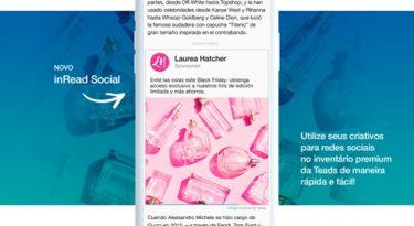 Teads lança inRead Social, para otimização de campanhas também fora das redes sociais