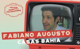 Profissão: Garoto-Propaganda | EP 5: Fabiano Augusto