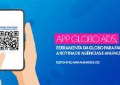 Globo lança app para monitorar campanhas publicitárias