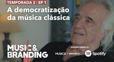 Music & Branding I EP1: A democratização da música clássica