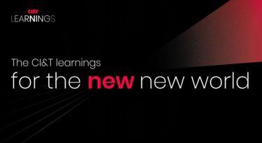 CI&T propõe roadmap de negócios para o novo, novo mundo