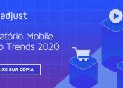 Entenda a Economia Global de Aplicativos de 2020 com a Adjust