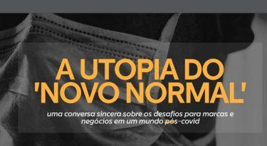 A Utopia do Novo Normal. Ou o permanente estado de VUCA.