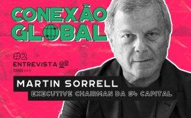 Conexão Global I EP2: Martin Sorrell, da S4 Capital