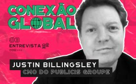 Conexão Global I EP 3: Justin Billingsley, CMO do Publicis Groupe
