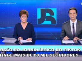 Com primeiro jornal do TikTok no País, Record atinge 80 mil seguidores