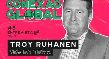 Conexão Global I EP 8: Troy Ruhanen