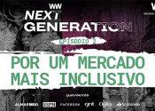 Women To Watch Next Generation | Inclusão no mercado | EP 2