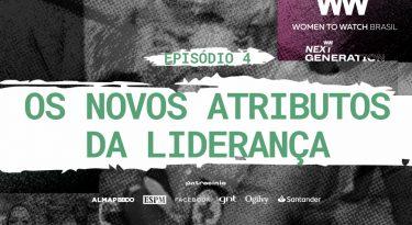 Os novos atributos da liderança | EP4 | WTW Next Generation