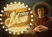 Méqui Friday Show
