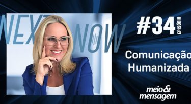 Next, Now: A humanização da comunicação