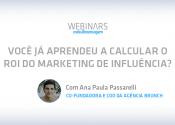 Você já aprendeu a calcular o ROI do marketing de influência?