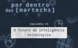 EP 4: O futuro da inteligência tecnológica