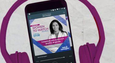 Women to Watch #08 – Competição pela audiência e desafios de gestão
