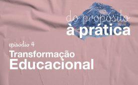 EP 4: Transformação Educacional