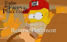 Todas as Faces do Placement I EP2: Reverse Placement