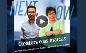 Next, Now – Marketing de influência: a evolução das ações das marcas e os creators