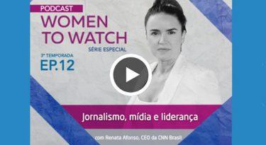 Podcast WTW #12: Jornalismo, mídia e liderança