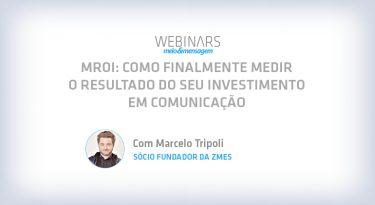 MROI: Como finalmente medir o resultado do seu investimento em comunicação
