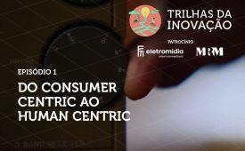 Do consumer centric ao human centric