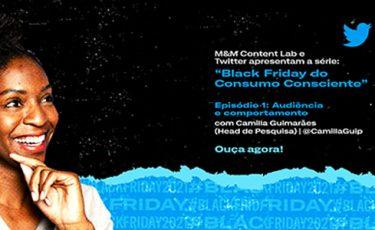 M&M Content Lab e Twitter estreiam podcast sobre a Black Friday
