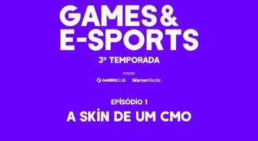 A skin de um CMO I Games & E-Sports: T3 EP1